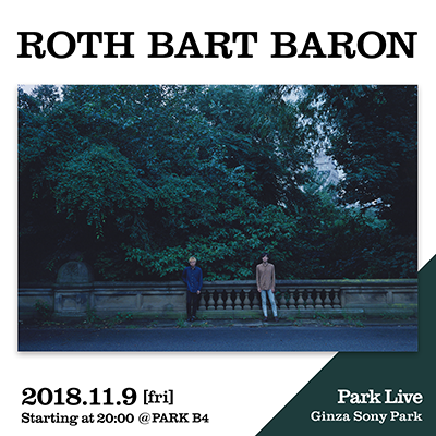 ROTH BART BARON / 2018.11.9 [fri] Starting at 20:00 @PARK B4 Park Live Ginza Sony Park